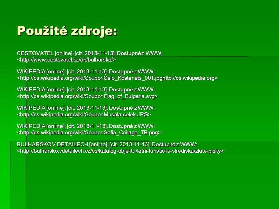Použité zdroje: CESTOVATEL [online]. [cit. 2013-11-13]. Dostupné z WWW: <http://www.cestovatel.cz/ob/bulharsko/>